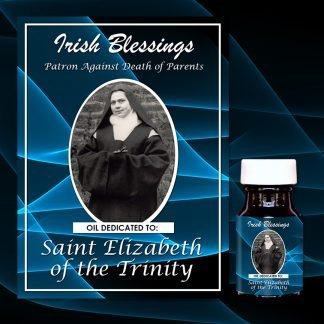 St Elizabeth of the Trinity healing oil (patron against death of parents)